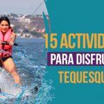 15 actividades para disfrutar en Tequesquitengo